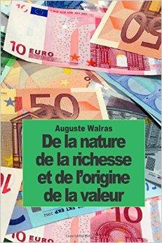 De la nature de la richesse et de l'origine de la valeur