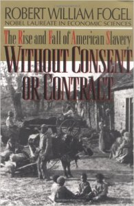 Without Consent or Contract - The Rise and Fall of American Slavery