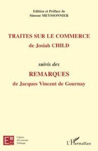 Traités sur le commerce de Josiah Child, avec les remarques inédites de Vincent de Gournay