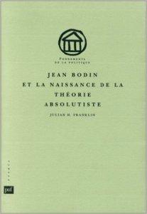 Jean Bodin et la naissance de la théorie absolutiste