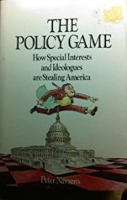 the-policy-game-how-special-interests-and-ideologues-are-stealing-america